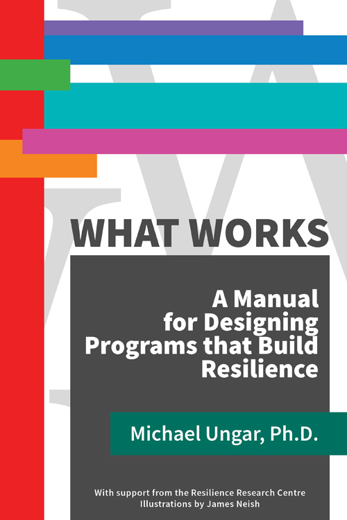 What Works Manual by Michael Ungar